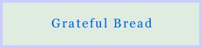 gratefulBread